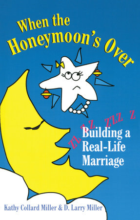 When the Honeymoon's Over by D. Larry Miller and Kathy Collard Miller
