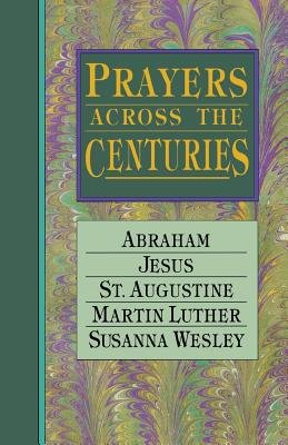 Prayers Across the Centuries by