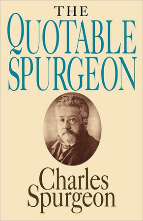 The Quotable Spurgeon by Charles H. Spurgeon