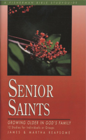Senior Saints by Martha Reapsome and James Reapsome