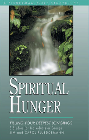 Spiritual Hunger by Jim Plueddemann and Carol Plueddemann