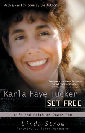 Karla Faye Tucker Set Free by
