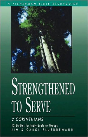 Strengthened to Serve by Carol Plueddemann and Jim Plueddemann