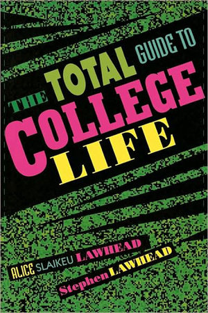 The Total Guide to College Life by