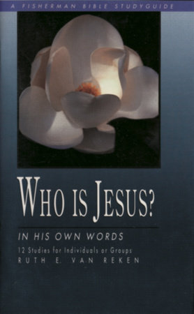 Who Is Jesus? by Ruth E. Van Reken