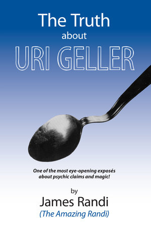 The Truth about Uri Geller by