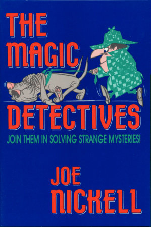 The Magic Detectives by Joe Nickell