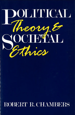 Political Theory and Societal Ethics by Robert R. Chambers