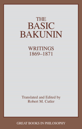 The Basic Bakunin by Robert M. Cutler