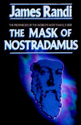 The Mask of Nostradamus by James Randi