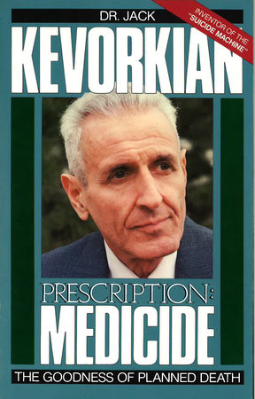 Prescription Medicide by Jack Kevorkian