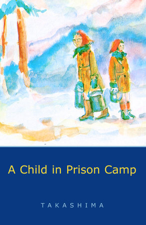 A Child in Prison Camp by Shizuye Takashima