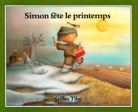 Simon fete le printemps by Gilles Tibo
