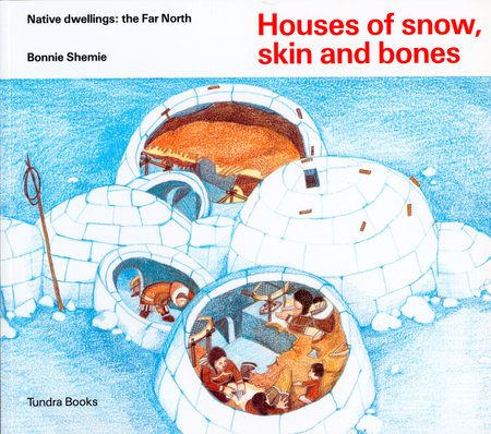 Houses of snow, skin and bones by