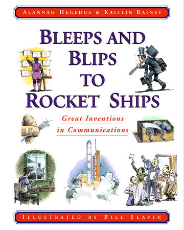 Bleeps and Blips to Rocket Ships by Alannah Hegedus and Kaitlin Rainey