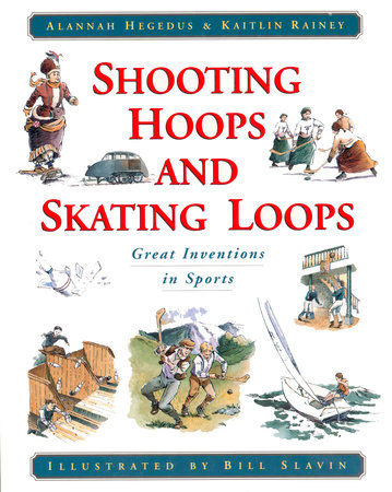 Shooting Hoops and Skating Loops by Kaitlin Rainey and Alannah Hegedus
