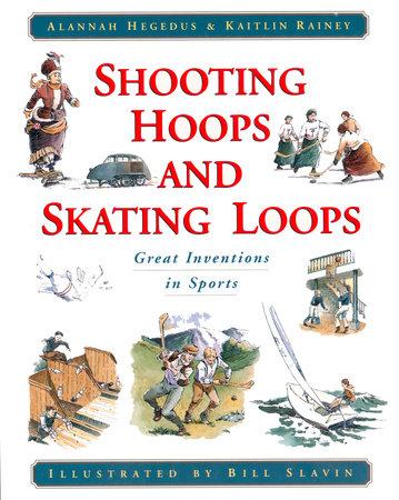 Shooting Hoops and Skating Loops by