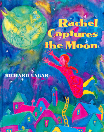 Rachel Captures the Moon by Richard Ungar