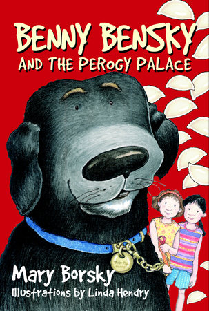 Benny Bensky and the Perogy Palace by