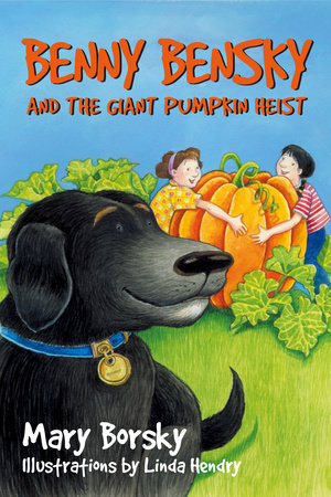 Benny Bensky and the Giant Pumpkin Heist by Mary Borsky