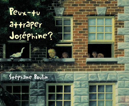 Peux-tu attraper Josephine? by Stephane Poulin