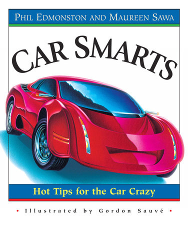 Car Smarts by Phil Edmonston and Maureen Sawa