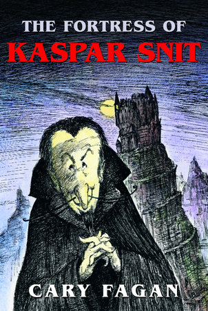 The Fortress of Kaspar Snit by Cary Fagan