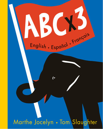ABC x 3 English, Espanol, Francais by Marthe Jocelyn