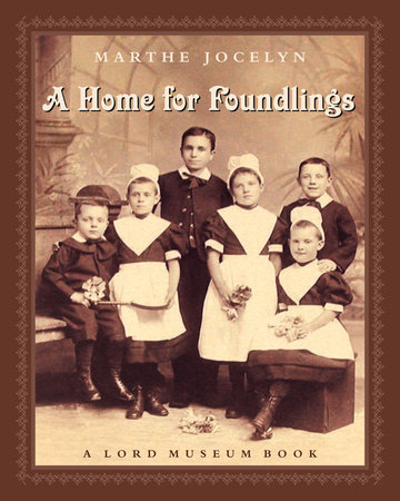 A Home for Foundlings by Marthe Jocelyn