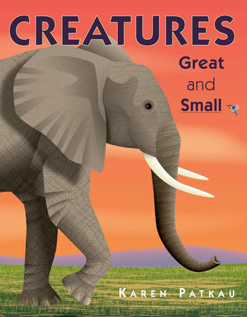 Creatures Great and Small by
