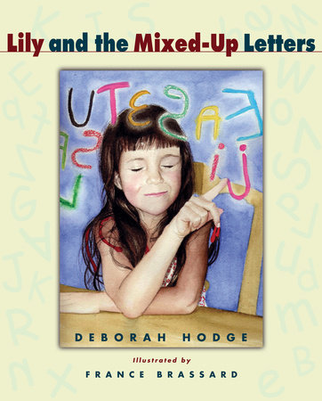 Lily and the Mixed-Up Letters by Deborah Hodge