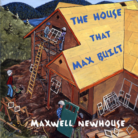 The House That Max Built by