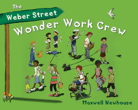 The Weber Street Wonder Work Crew by