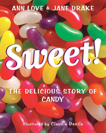 Sweet! by Ann Love and Jane Drake
