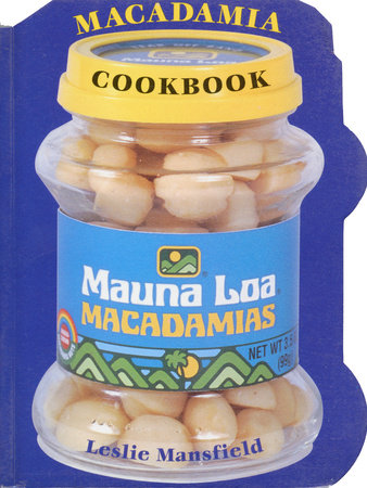 The Mauna Loa Macadamia Cookbook by