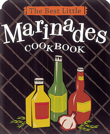 The Best Little Marinades Cookbook by Karen Adler
