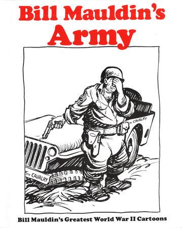 Bill Mauldin's Army