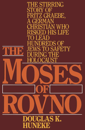 The Moses of Rovno by Douglas K. Huneke