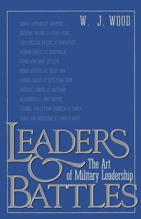 Leaders and Battles by W.J. Wood