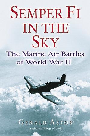 Semper Fi in the Sky by Gerald Astor