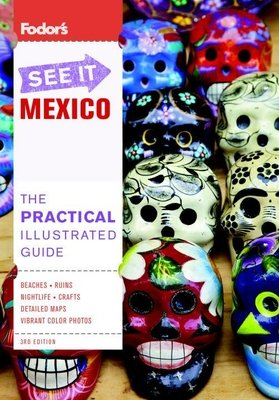 Fodor's See It Mexico, 3rd Edition by Fodor's