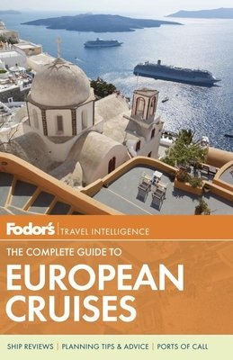 Fodor's The Complete Guide to European Cruises by