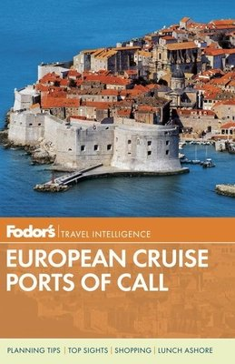 Fodor's European Cruise Ports of Call by Fodor's