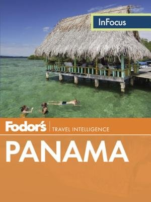 Fodor's In Focus Panama by Fodor's Travel Guides