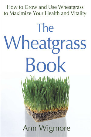 The Wheatgrass Book