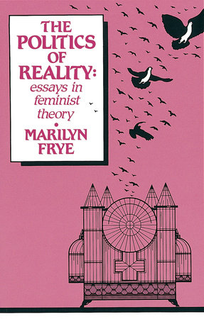 Politics of Reality by Marilyn Frye