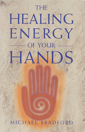 The Healing Energy of Your Hands