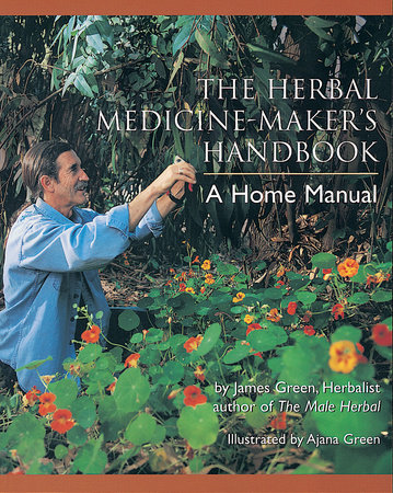 The Herbal Medicine-Maker's Handbook by