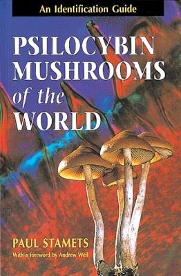 Psilocybin Mushrooms of the World by