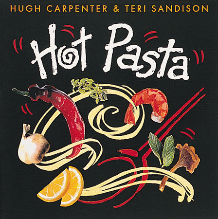 Hot Pasta by Hugh Carpenter and Teri Sandison